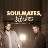 Nobody's laughing now: SPN - soulmates bitches