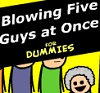 Blowing Five Guys at Once For Dummies