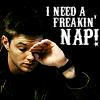 I need a nap