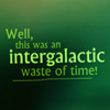 intergalactic waste of time