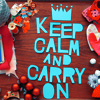 *keep calm and carry on