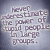 cassie_black: stupid people/large groups