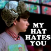 My hat hates you.