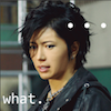 GACKT {What ?}