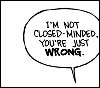 NOT CLOSEDMINDED