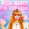 need money for burando