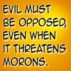 Evil Opposing Morons