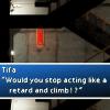 Tifa - Stop acting like a retard!