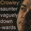 Abandon All Hope, Crowley's Home.