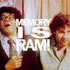 Dedededede: the it crowd - memory IS ram