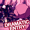 dramatic entry