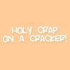pretty bird.: crap on a cracker.