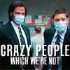 Jaime: SPN: Crazy People