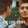Dean+Sam Epic Love Story