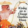 Kinky as a cheap garden hose!