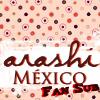 Arashi-Mexico FanSub