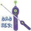 Dad Sez: