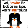misc_grumpy penguin you're still talking