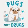 [ img ] pugs not drugs