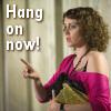 Hang On Now!