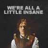 We're all a little insane