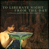 JWW: To liberate night from the day