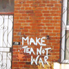 Circe: -- make tea not war