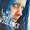 ats; i wish to do violence