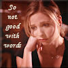 Not good with words (Buffy)
