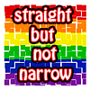 Exp: Straight not narrow