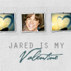 "Kristin: Jared » ""Is My Valentine"""