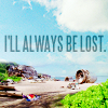 Celia: [Lost] I'll always be LOST