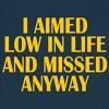 aimed low