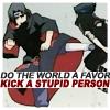 kick stupid people