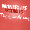 [etc] text :: vampires are arseholes