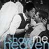 Show Me Heaven ~ NOT SHAREABLE