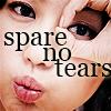 spare no tears