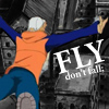 fly don't fall
