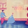 Mystical Touch: Cinderella: Magical Evening
