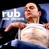 Big Bang Theory: Rub Me Down
