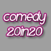 Comedy20in20