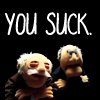 seegrim: you suck!  (muppets)