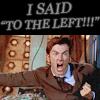 """I said """"LEFT"""""""