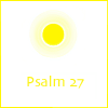 light, sun, psalm 27