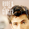 Rude & Not Ginger