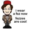 Doctor Who - Fezzes are cool