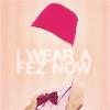 Summer Disregard: Doctor Who || Eleven ; I wear a fez now