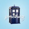 Karen: tardis something