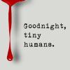 goodnight, humans