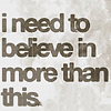 believe in more